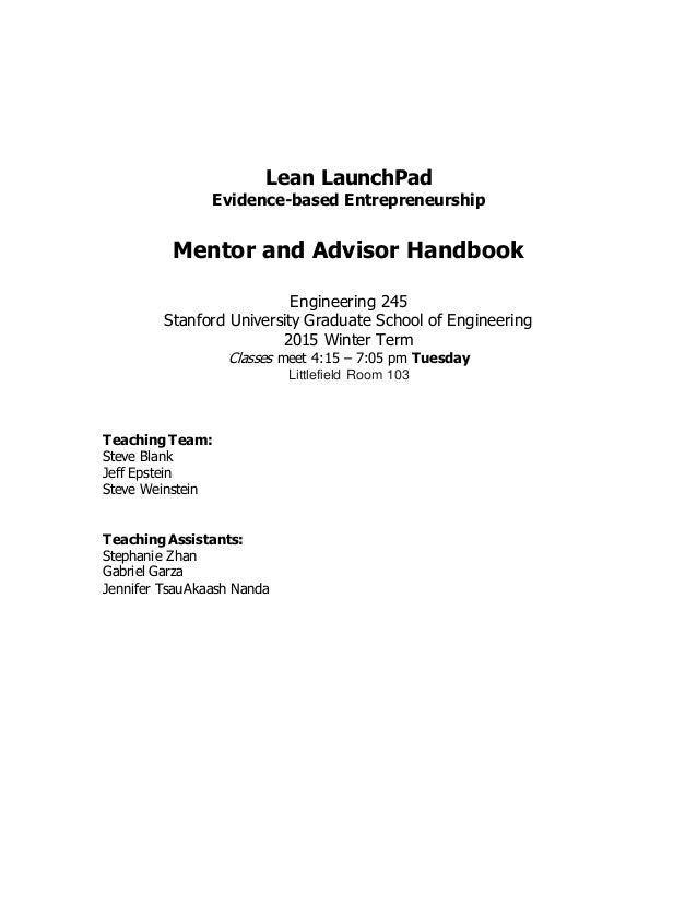 Lean LaunchPad Evidence-based Entrepreneurship Mentor and Advisor Handbook Engineering 245 Stanford University Graduate Sc...