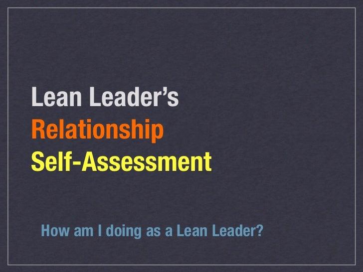 Lean Leader'sRelationshipSelf-AssessmentHow am I doing as a Lean Leader?