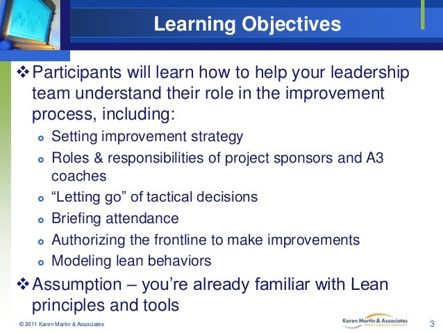 Learning Objectives Participants will learn how to help your leadership team understand their role in the improvement pro...