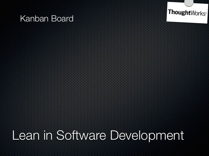 Much more:     Lean in Software Development
