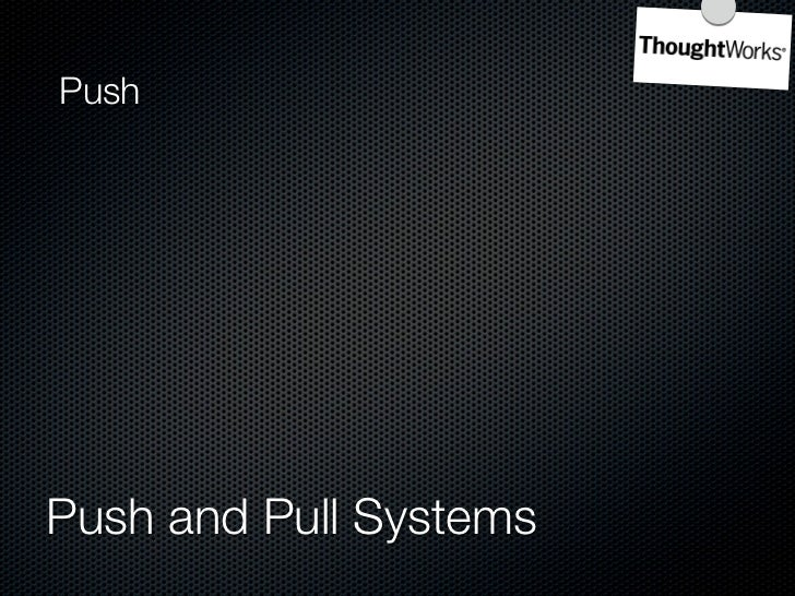 Push     Push and Pull Systems