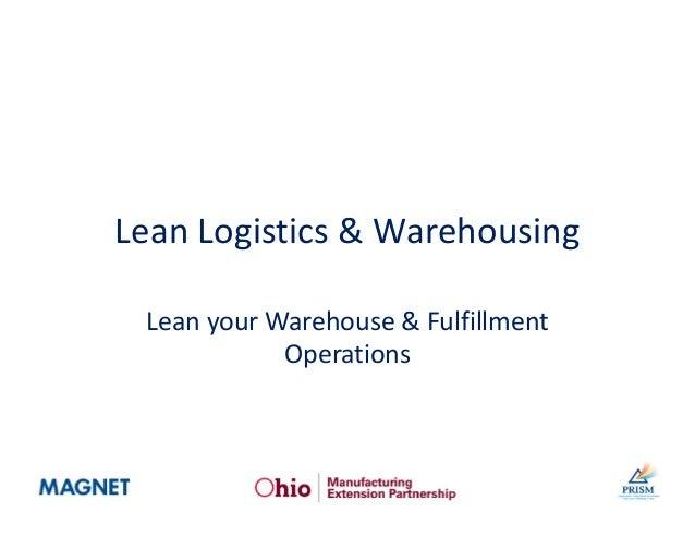 Lean Logistics & Warehousing Lean your Warehouse & Fulfillment Operations