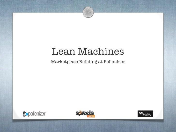 Lean MachinesMarketplace Building at Pollenizer