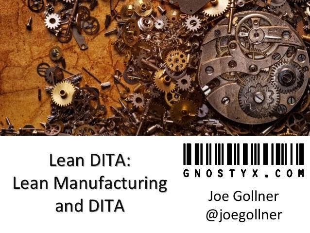 Lean DITA: Lean Manufacturingand DITA  Joe Gollner  @joegollner