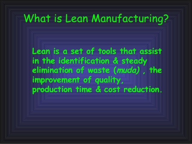 lean manufacturing and toyota production The toyota production system (tps) is the philosophy which organises manufacturing and logistics at toyota, including the interaction with suppliers and customers the tps is a major part of the more generic 'lean manufacturing'.