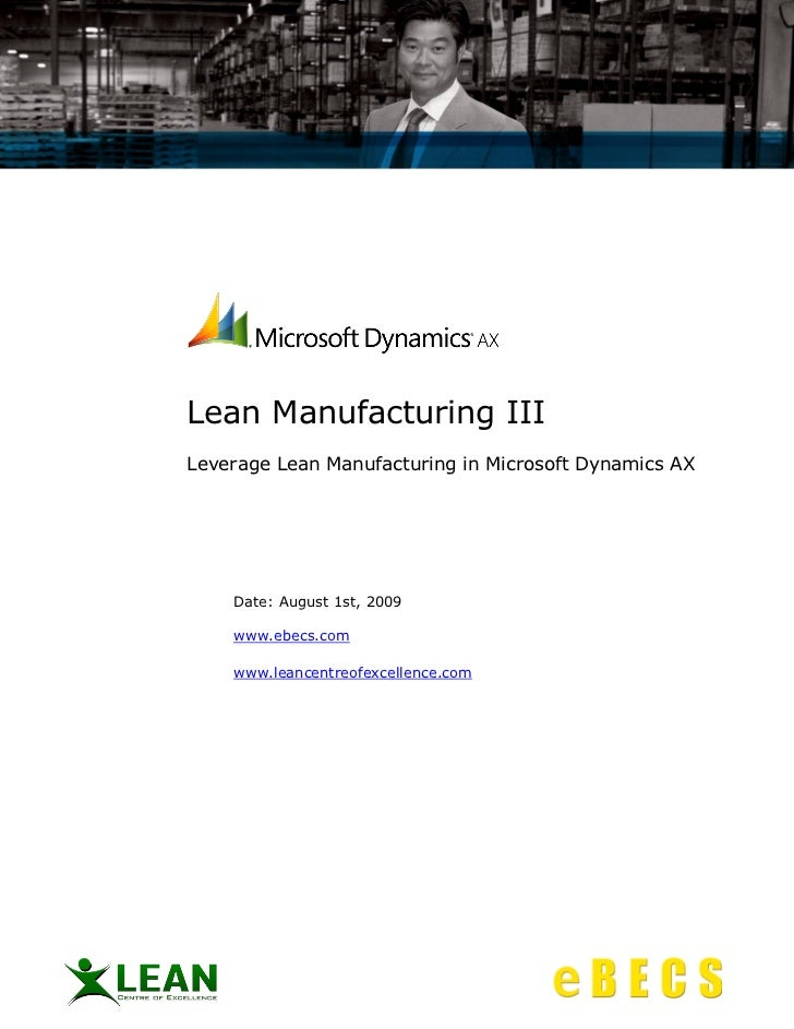 Lean Manufacturing III Leverage Lean Manufacturing in Microsoft Dynamics AX         Date: August 1st, 2009      www.ebecs....