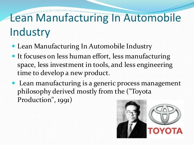 how lean production changed the auto industry The principles behind lean manufacturing are not in themselves new implementation of lean manufacturing principles in auto industry.