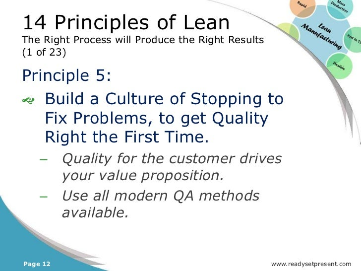 14 Principles of LeanThe Right Process will Produce the Right Results(5 of 11)    –     The value of Lean lies not in     ...