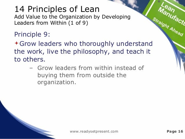 14 Principles of Lean Add Value to the Organization by Developing Leaders from Within (1 of 9) Principle 9: Grow leaders ...