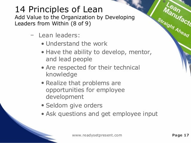 14 Principles of Lean Add Value to the Organization by Developing Leaders from Within (8 of 9) – Lean leaders: • Understan...