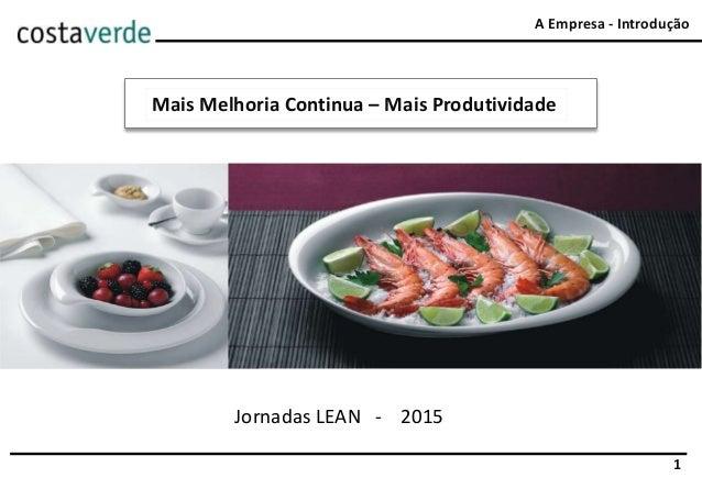 Mais Melhoria Continua – Mais Produtividade A Empresa - Introdução 1 Jornadas LEAN - 2015