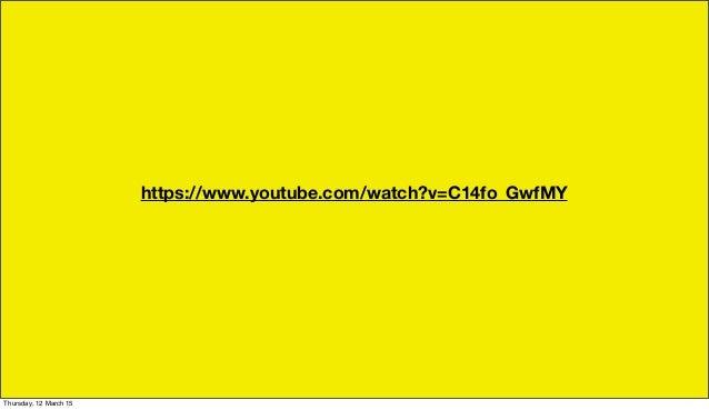 https://www.youtube.com/watch?v=C14fo_GwfMY Thursday, 12 March 15