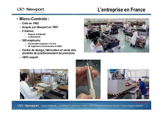 4 Newport Confidential L'entreprise en France • Micro-Controle : – Créé en 1962 – Acquis par Newport en 1991 – 2 Usine...