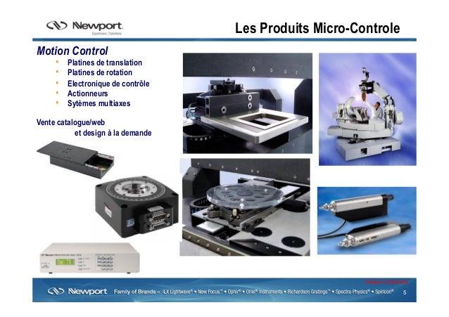 5 Newport Confidential Les Produits Micro-Controle Motion Control • Platines de translation • Platines de rotation • El...