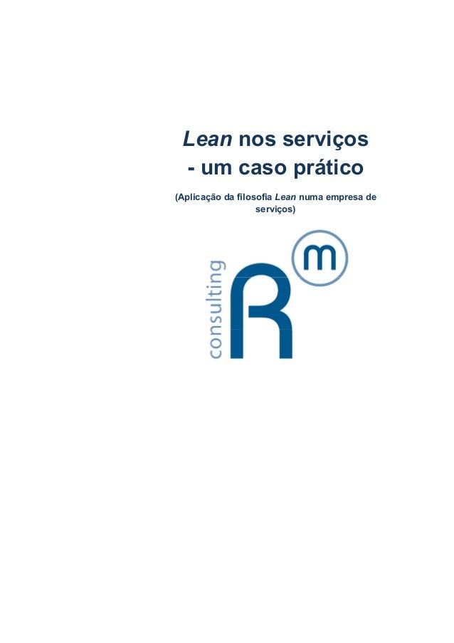 Lean nos serviços - um caso prático(Aplicação da filosofia Lean numa empresa de                   serviços)