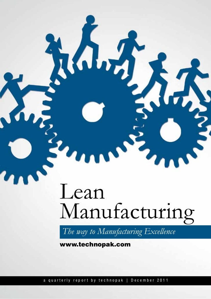 Lean      Manufacturing       The way to Manufacturing Excellence      www.technopak.coma quarterly report by technopak | ...