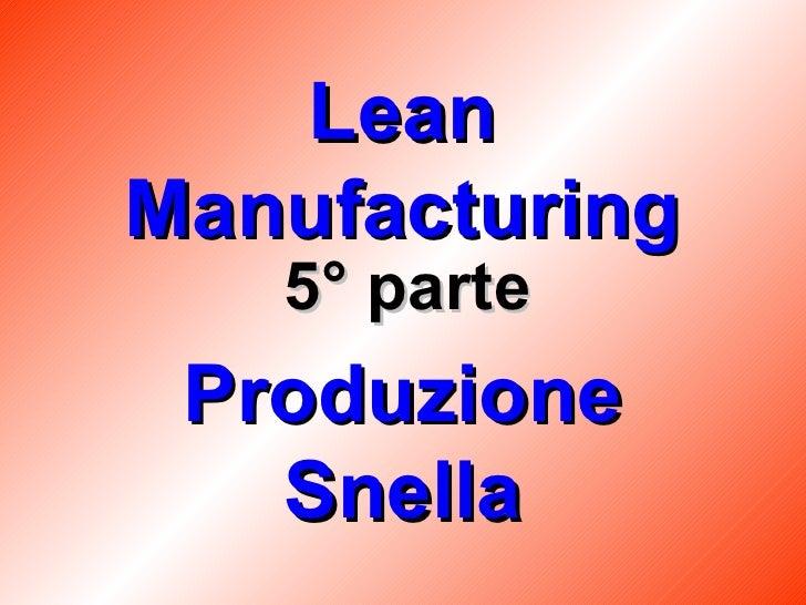Lean Manufacturing Produzione Snella 5° parte