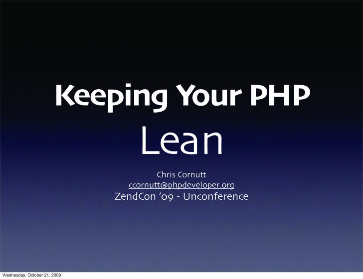 Keeping Your PHP                                   Lean                                        Chris Cornutt              ...
