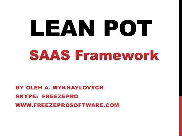 LEAN POTBY OLEH A. MYKHAYLOVYCHSKYPE: FREEZEPROWWW.FREEZEPROSOFTWARE.COM