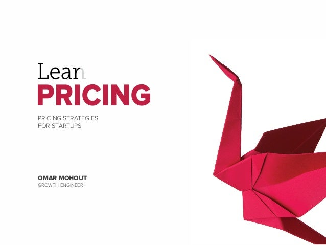 PRICING STRATEGIES FOR STARTUPS OMAR MOHOUT GROWTH ENGINEER