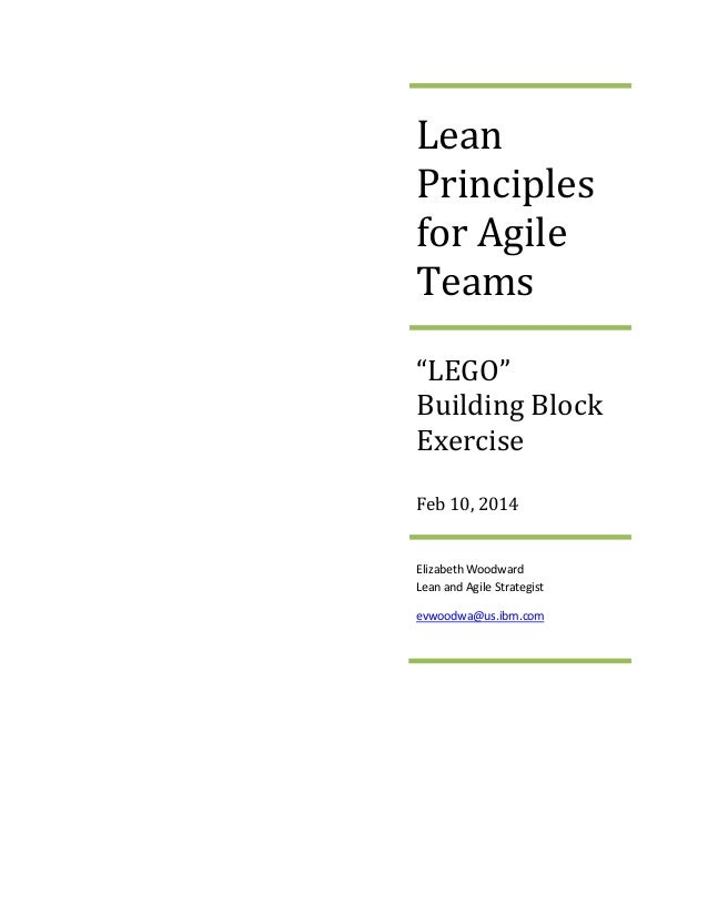 "Lean Principles for Agile Teams ""LEGO"" Building Block Exercise Feb 10, 2014  Elizabeth Woodward Lean and Agile Strategist ..."