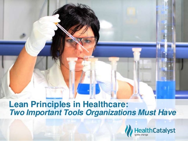 Lean Principles in Healthcare: Two Important Tools Organizations Must Have