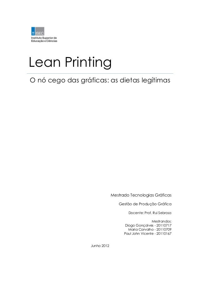 Lean PrintingO nó cego das gráficas: as dietas legítimas                               Mestrado Tecnologias Gráficas      ...