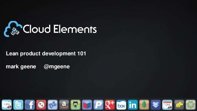 Lean product development 101 mark geene @mgeene
