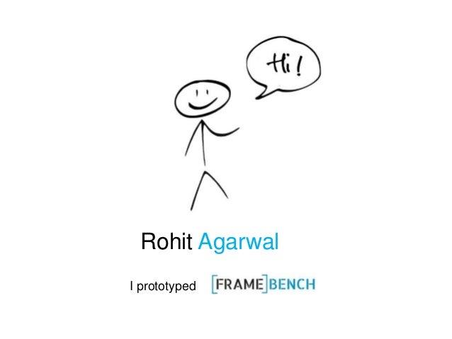 Rohit Agarwal I prototyped