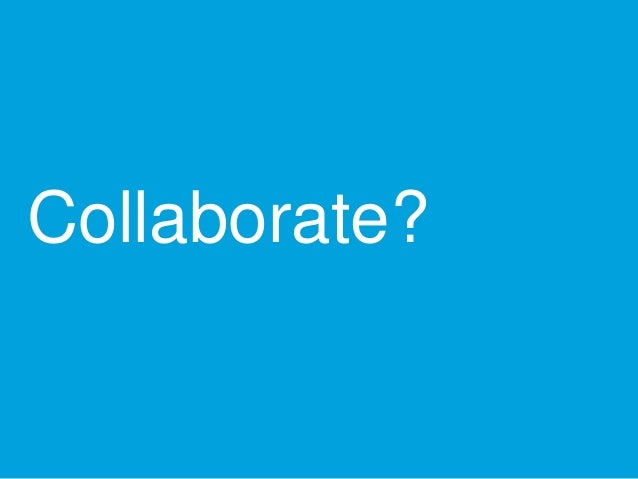 Collaborate?