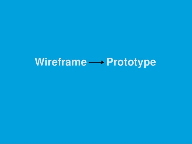 Wireframe  Prototype
