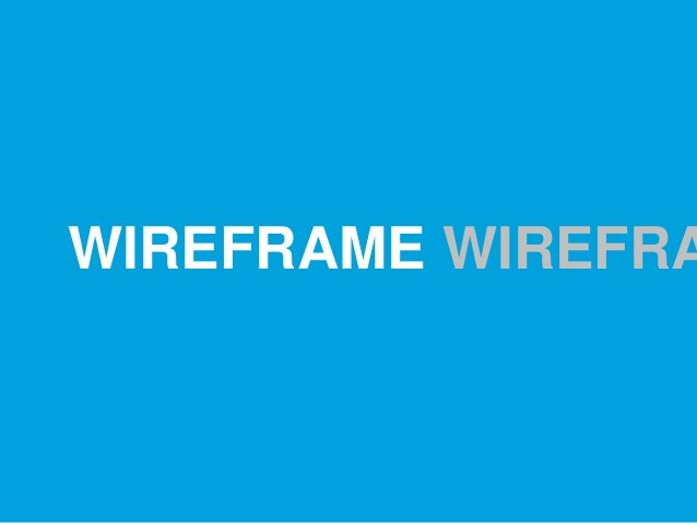 WIREFRAME WIREFRA