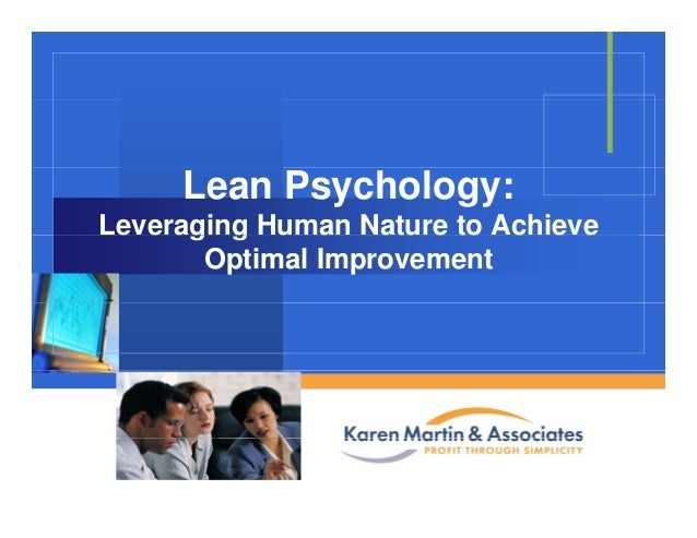 Lean Psychology: Leveraging Human Nature to Achievee e ag g u a atu e to c e e Optimal Improvement Company LOGO