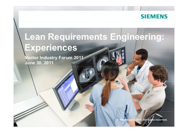 Lean Requirements Engineering:Experiences  pVector Industry Forum 2011June 30, 2011                             © Siemens ...