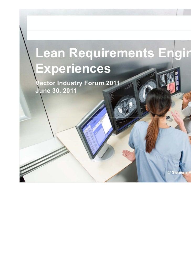 Lean Requirements Engineering:Experiences  pVector Industry Forum 2011June 30, 2011                             © Siemens ...
