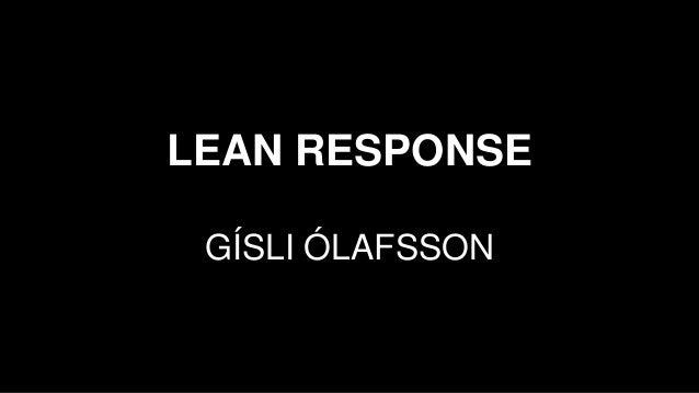 LEAN RESPONSE GÍSLI ÓLAFSSON