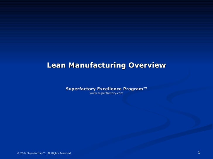 Lean Manufacturing Overview Superfactory Excellence Program™ www.superfactory.com
