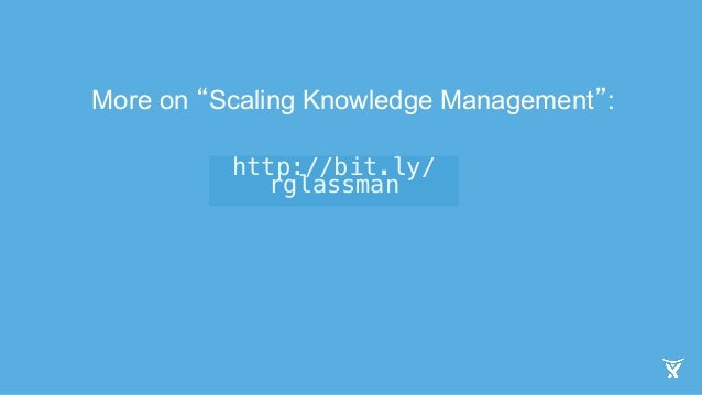 """More on """"Scaling Knowledge Management"""":  http://bit.ly/  rglassman!"""