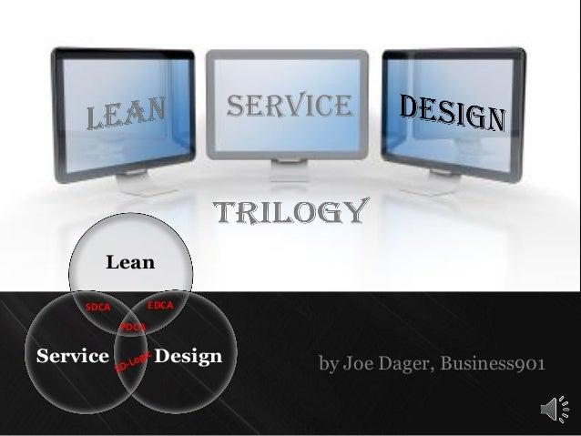 Serviceby Joe Dager, Business901LeanDesignServiceEDCASDCAPDCA