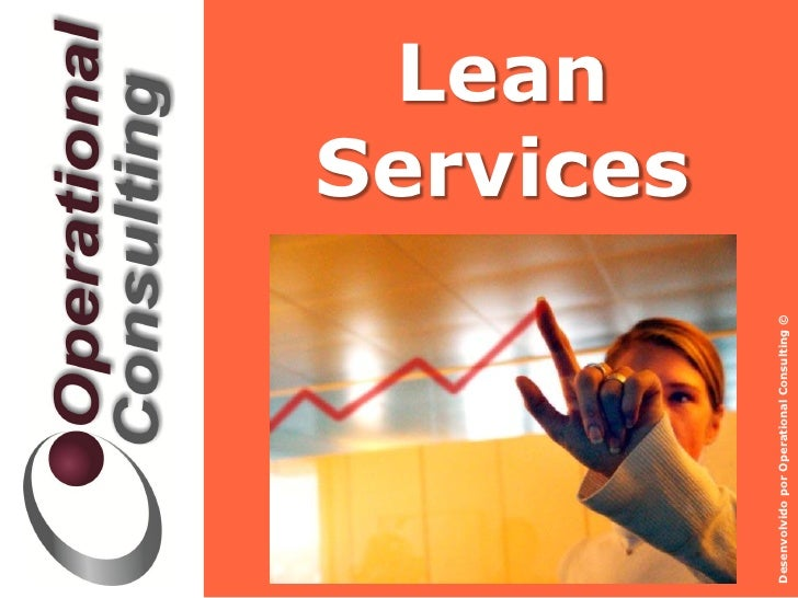 Lean                                            ServicesDesenvolvido por Operational Consulting ©