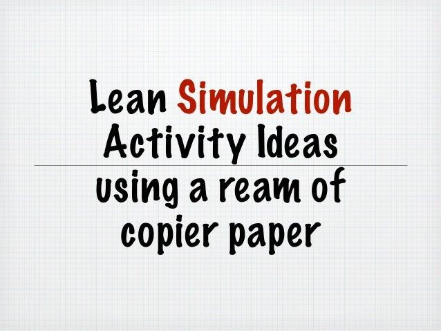 Lean Simulation Activity Ideasusing a ream of  copier paper