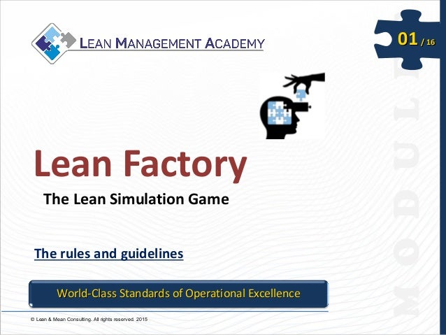 © Lean & Mean Consulting. All rights reserved. 2015 01/ 16 World-Class Standards of Operational Excellence Lean Factory Th...