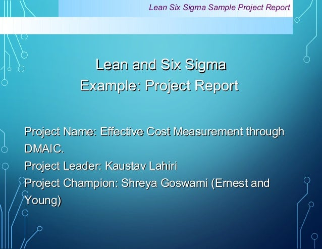Lean Six Sigma Sample Project Report Lean and Six SigmaLean and Six Sigma Example: Project ReportExample: Project Report P...