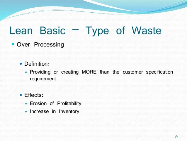 elimination of waste in a lean Waste is any step or action in a process that is not required to complete a process what is lean six sigma dmaic - the 5 phases of lean six sigma ready to start eliminating waste to learn more about the 8 wastes and how to remove them from your processes.