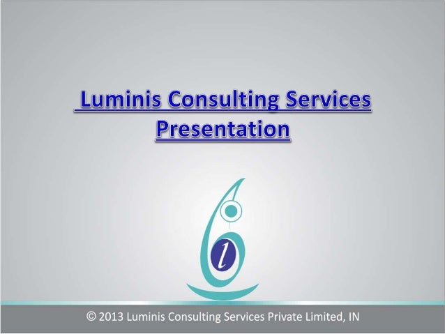 LUMINIS CONSULTING SERVICES PVT. LTD. An IT & management consulting company offering professional training programs of: Si...