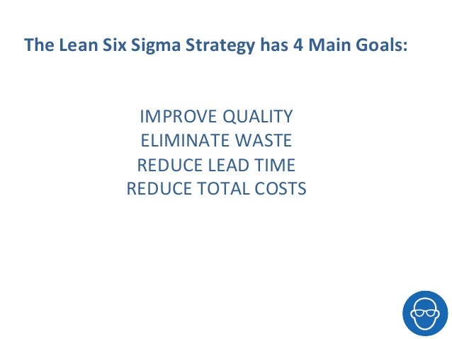 A Brief Introduction To Lean, Six Sigma And Lean Six Sigma