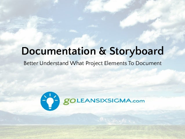 Documentation & Storyboard Better Understand What Project Elements To Document
