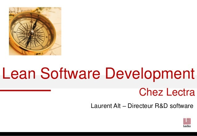 Lean Software Development  Chez Lectra  Laurent Alt – Directeur R&D software