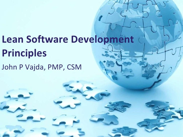 Lean Software Development Principles   John P Vajda, PMP, CSM