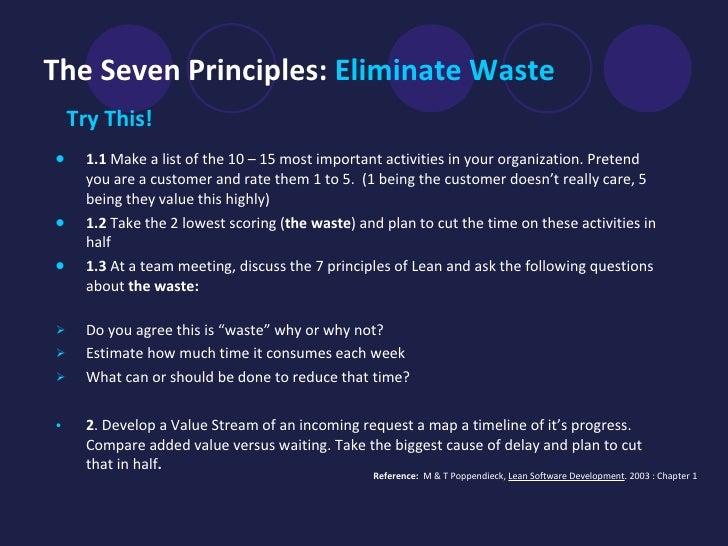 The Seven Principles:  Eliminate Waste   <ul><li>Try This!  </li></ul><ul><li>1.1  Make a list of the 10 – 15 most importa...